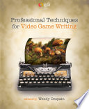Professional Techniques For Video Game Writing PDF