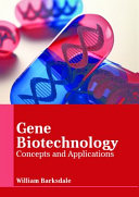 Gene Biotechnology Concepts And Applications