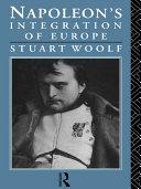 Napoleon's Integration of Europe