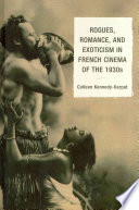 Rogues  Romance  and Exoticism in French Cinema of the 1930s
