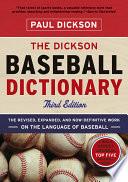 The Dickson Baseball Dictionary  Third Edition