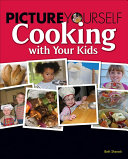 Picture Yourself Cooking with Your Kids