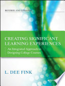 """""""Creating Significant Learning Experiences: An Integrated Approach to Designing College Courses"""" by L. Dee Fink"""