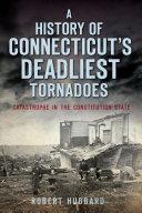 A History of Connecticut's Deadliest Tornadoes [Pdf/ePub] eBook