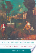A Clinical Introduction to Lacanian Psychoanalysis Book