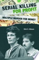 Serial Killing For Profit Multiple Murder For Money