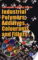 The Complete Technology Book On Industrial Polymers  Additives  Colourants And Fillers