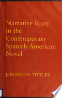 Narrative Irony In The Contemporary Spanish American Novel