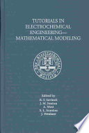 Tutorials in Electrochemical Engineering  mathematical Modeling
