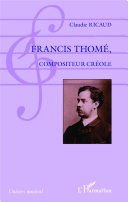 Francis Thomé, compositeur créole Pdf/ePub eBook