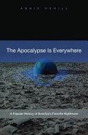 The Apocalypse Is Everywhere: A Popular History of America's Favorite Nightmare [Pdf/ePub] eBook