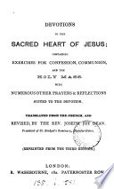 Devotions to the sacred heart of Jesus  tr  and revised  by J J  Dean