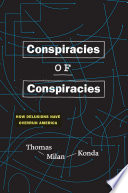 link to Conspiracies of conspiracies : how delusions have overrun America in the TCC library catalog