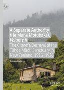 A Separate Authority (He Mana Motuhake), Volume II Pdf/ePub eBook