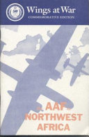 Wings at War Series, No. 1-6: The AAF in northwest Africa, an account of the Twelfth Air Force in the northwest African landings and the Battle for Tunisia