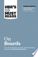 HBR   s 10 Must Reads on Boards  with bonus article    What Makes Great Boards Great    by Jeffrey A  Sonnenfeld