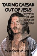 Taking Caesar Out Of Jesus