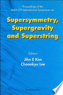 Supersymmetry Supergravity And Superstring Proceedings Of The Kias Ctp International Symposium