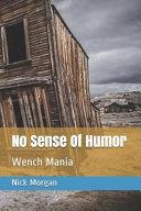 No Sense of Humor  Wench Mania