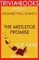 The Mistletoe Promise: A Novel By Richard Paul Evans (Trivia-On-Books)