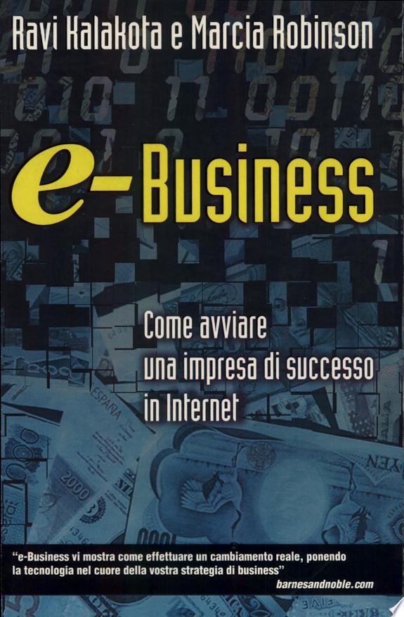e-Business. Come avviare un'impresa di successo in Internet