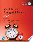 Principles of Managerial Finance, Brief, Global Edition