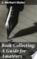 Book Collecting  A Guide for Amateurs Book