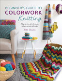 Beginner s Guide to Colorwork Knitting