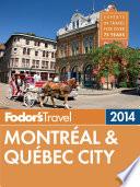 Fodor s Montreal   Quebec City 2014