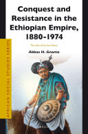 Conquest and Resistance in the Ethiopian Empire  1880  1974