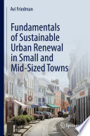 Fundamentals of Sustainable Urban Renewal in Small and Mid Sized Towns