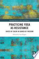 Practicing Yoga as Resistance
