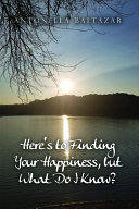 Here's to Finding Your Happiness, but What Do I Know? Pdf/ePub eBook
