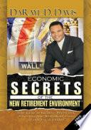 Economic Secrets Of The New Retirement Environmenttm Book