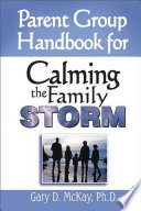 Parent Group Handbook For Calming The Family Storm