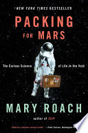 Packing for Mars  The Curious Science of Life in the Void Book PDF