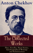 Pdf The Collected Works of Anton Chekhov: Plays, Novellas, Short Stories, Autobiographical Writings and Reminiscences