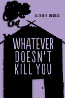 Whatever Doesn t Kill You