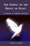 The Gospel of the Prince of Peace  A Treatise on Christian Pacifism