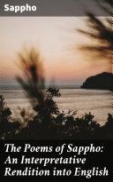 The Poems of Sappho: An Interpretative Rendition into English [Pdf/ePub] eBook