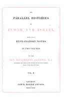 The Parallel Histories of Judah and Israel with Copious Explanatory Notes