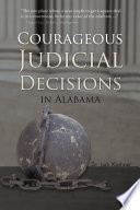 Courageous Judicial Decisions in Alabama