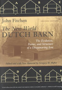 The New World Dutch Barn: The Evolution, Forms, and ...