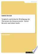 Vergleich und kritische Würdigung der Theoreme des Kostenvorteils - David Ricardo und Adam Smith