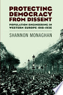 Protecting Democracy From Dissent Population Engineering In Western Europe 1918 1926