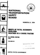 Briefs of Fatal Accidents Involving Weather as a Cause factor  U S  General Aviation