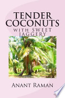 TENDER COCONUTS with SWEET JAGGERY