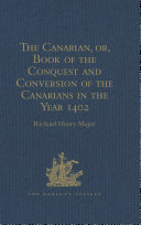 Pdf The Canarian, or, Book of the Conquest and Conversion of the Canarians in the Year 1402, by Messire Jean de Bethencourt, Kt. Telecharger