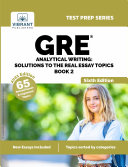 GRE Analytical Writing  Solutions to the Real Essay Topics   Book 2