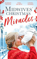 Midwives' Christmas Miracles: A Touch of Christmas Magic / Playboy Doc's Mistletoe Kiss / Her Doctor's Christmas Proposal